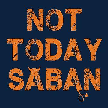 Vintage Not Today Saban Rivalry Shirt by IntrepiShirts