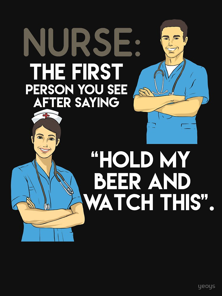 Nurse Practitioner Hold My Beer And Watch This - Funny Doctor Pun Gift von yeoys