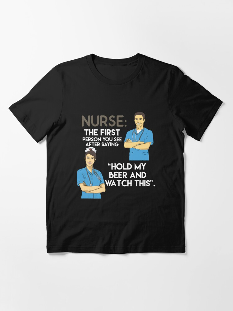 Alternative Ansicht von Nurse Practitioner Hold My Beer And Watch This - Funny Doctor Pun Gift Essential T-Shirt