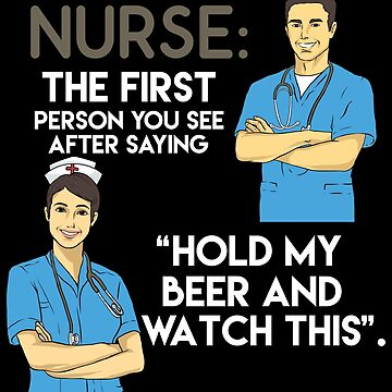Nurse Practitioner Hold My Beer And Watch This - Funny Doctor Pun Gift by yeoys