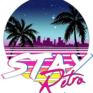 Stay Retro - Miami Vice Synthwave Nights  by forge22