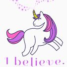 Unicorn I Believe with Stars - for Lovers of Unicorns (Design Day 307) by TNTs
