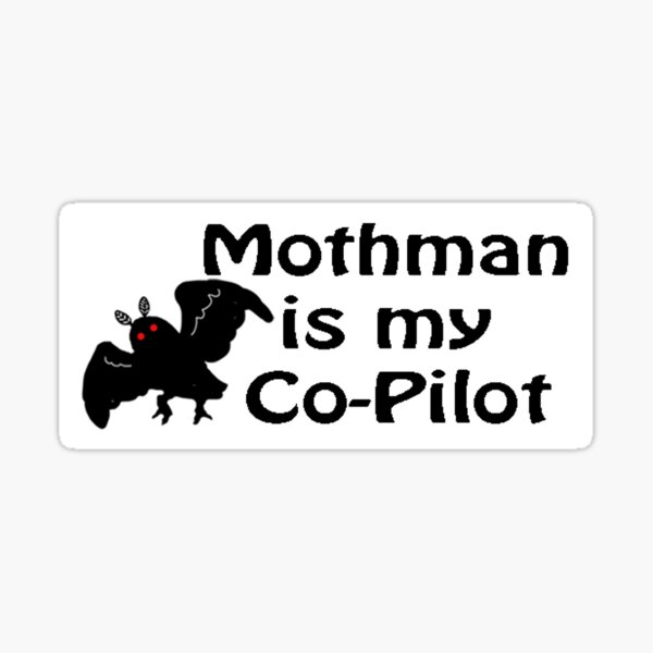 mothman is my co-pilot Sticker