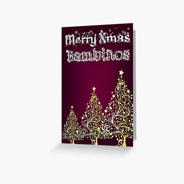Merry xmas bambinos Greeting Card