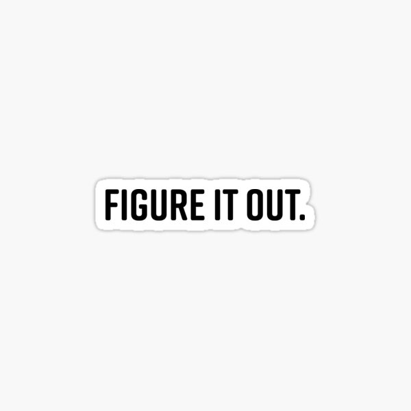Figure it Out Sticker