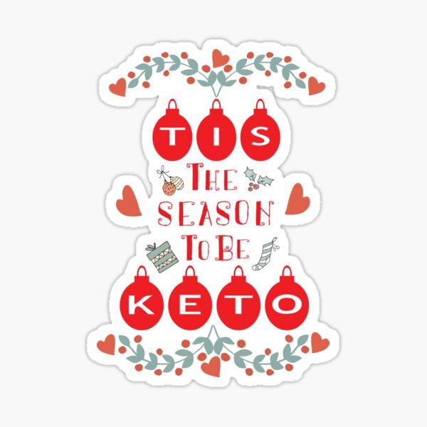 Tis The Season To Be Keto Sticker