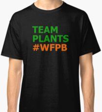 Team Plants #WFPB Classic T-Shirt