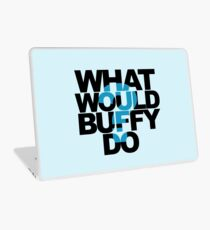 What Would Buffy Do? Laptop Skin