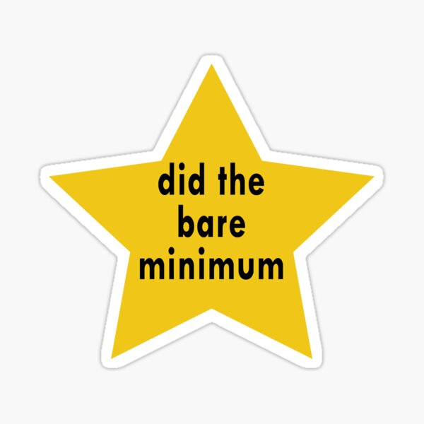 Novelty Did the Bare Minimum Gifts  Sticker