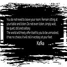 The world will freely offer itself to you, says Kafa in this writer's quote by Monica Carroll