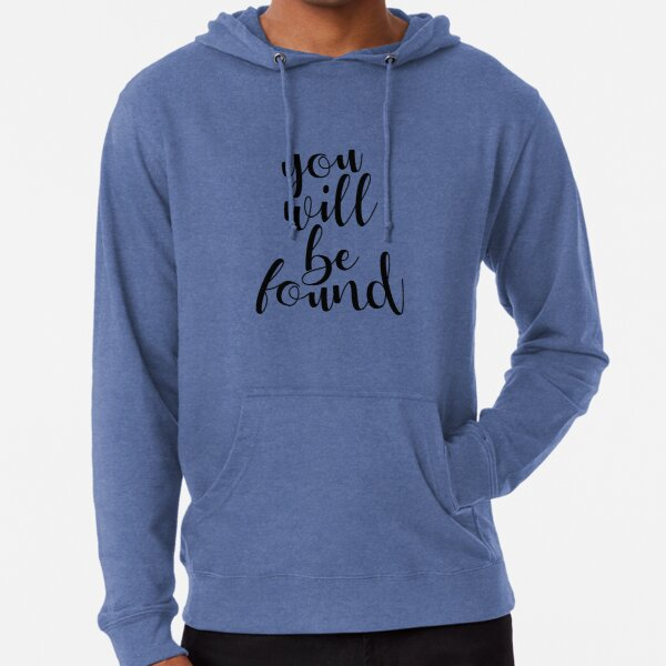 You Will Be Found Lightweight Hoodie