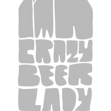 Crazy beer lady CAN by creativecamart