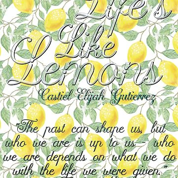 Life's Like Lemons - Amber Mistry Quote by CasCreations
