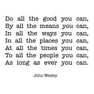 """""""Do all the good you can"""" quote (John Wesley) by MissElaineous Designs"""