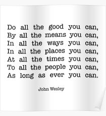 """""""Do all the good you can"""" quote (John Wesley) Poster"""