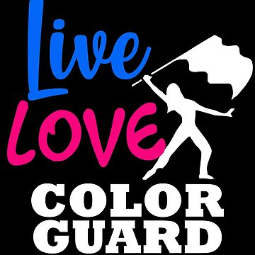 Color Guard Live Love Guardie Mom Dad Daughter Gift by kh123856