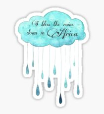 I bless the rains down in Africa - Toto Sticker