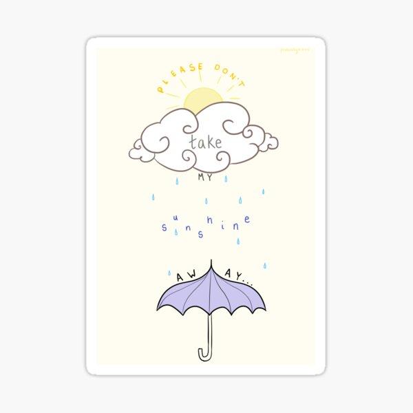 Please Don't Take My Sunshine Away // LYRICS/QUOTE cute Sticker