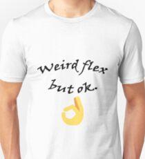 Weird flex but ok Slim Fit T-Shirt