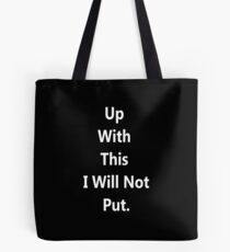 Up With This I Will Not Put. - Black Books Quote Tote Bag