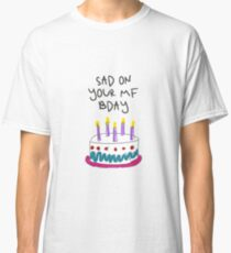 AMINÉ - SAD ON YOUR MF BIRTHDAY - DR WHOEVER  Classic T-Shirt