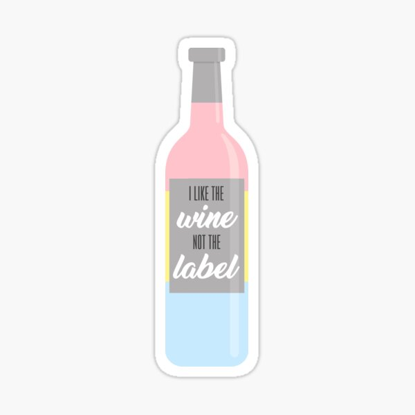 i like the wine, not the label Sticker