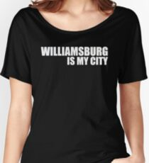 Williamsburg Is My City  Women's Relaxed Fit T-Shirt