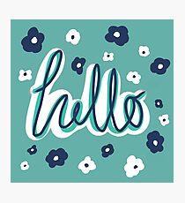 Hello! Photographic Print