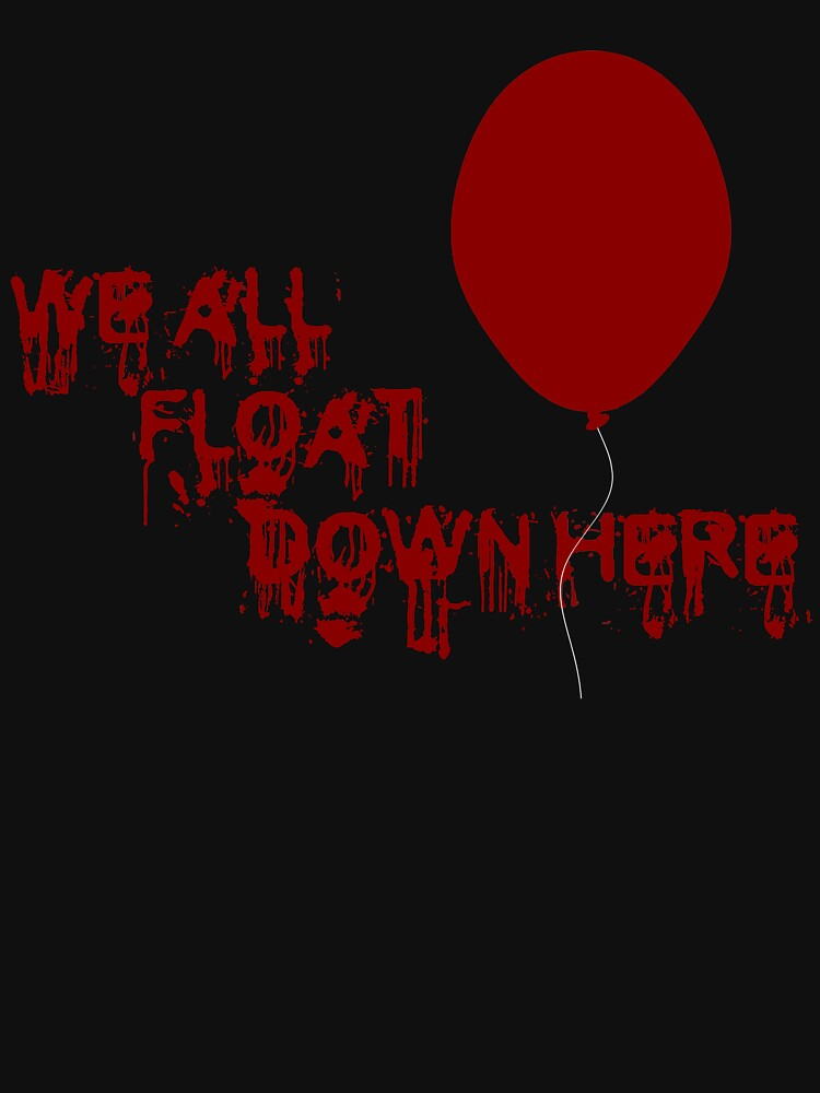 07a8eedc83d4 We All Float Down Here | Unisex T-Shirt, a t-shirt of it, stephen ...