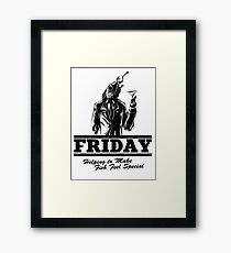 Friday Means Fish Special! Framed Print