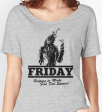 Friday Means Fish Special! Women's Relaxed Fit T-Shirt
