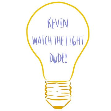 Kevin watch the light dude by JuicyUS