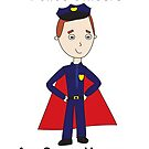 Police Officers Are Super Heroes (Male) by ValeriesGallery