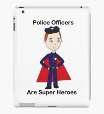 Police Officers Are Super Heroes (Male) iPad Case/Skin