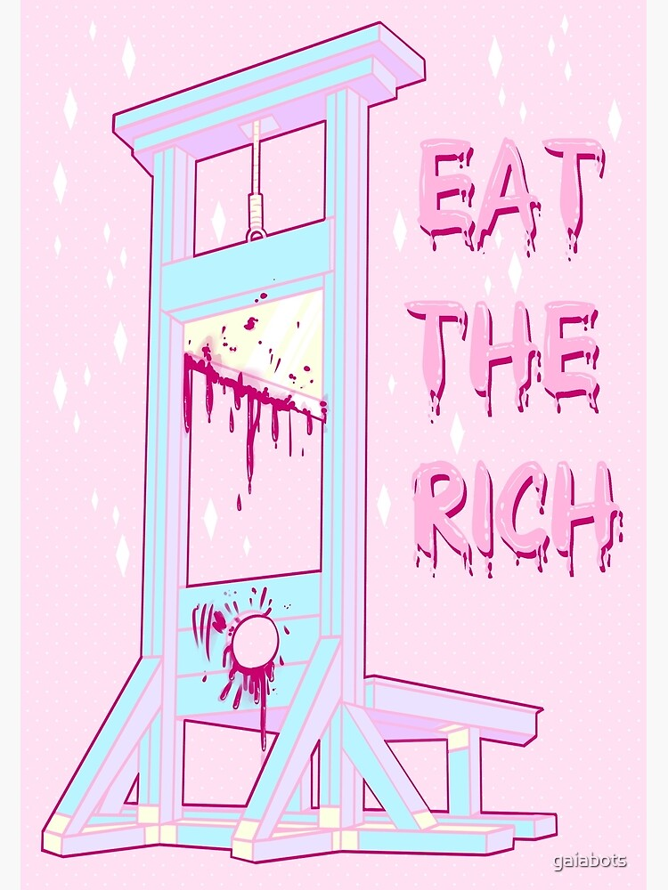 Eat the Rich by gaiabots