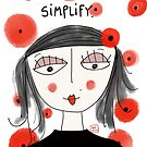 Illustration with a quote -Simplify by Florcitasart