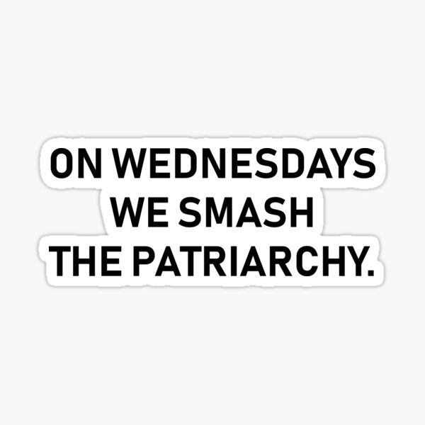 On Wednesdays We Smash The Patriarchy Sticker