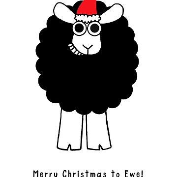 Merry Christmas to Ewe! Black text by WeBeBlacksheep