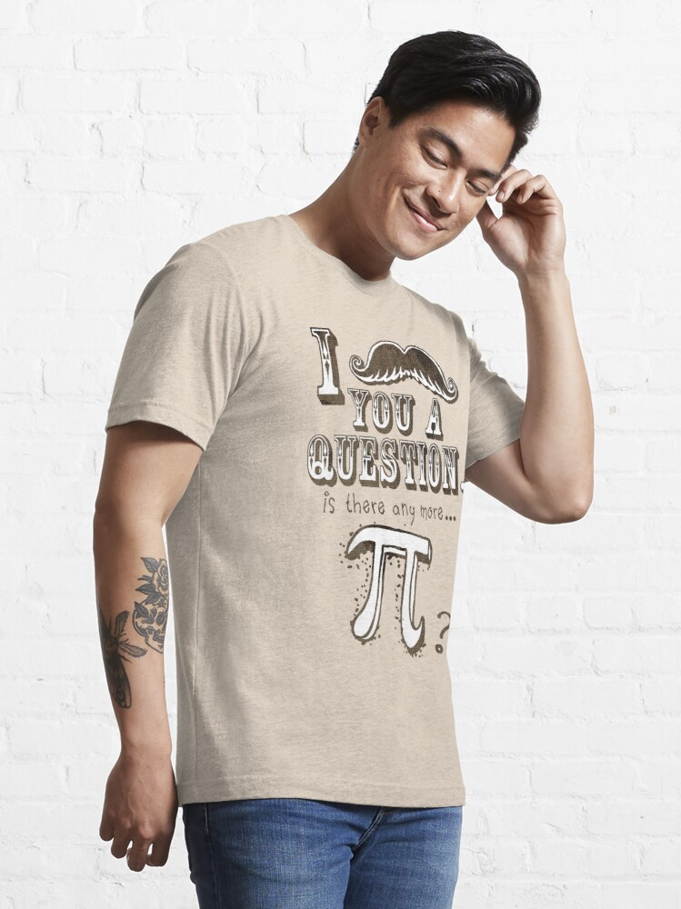Alternate view of Funny Mustache Pi Day Question Essential T-Shirt