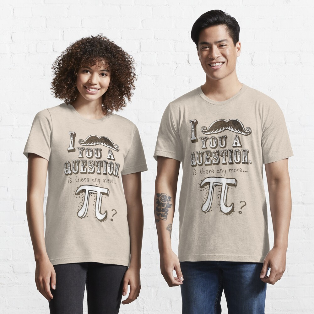 Funny Mustache Pi Day Question Essential T-Shirt