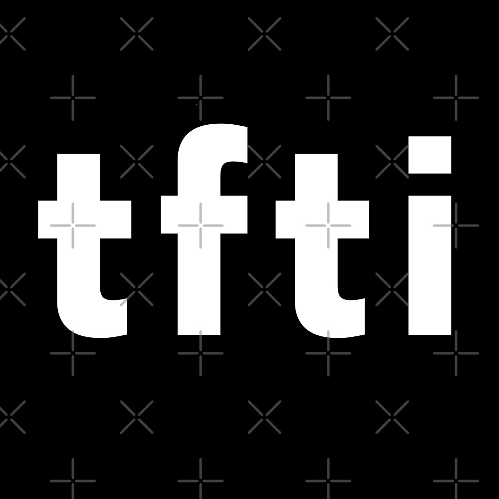 tfti - thanks for the invite - thanks for the informtion \