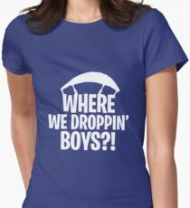 Go All Out Youth Where We Droppin' Boys T-Shirt Women's Fitted T-Shirt