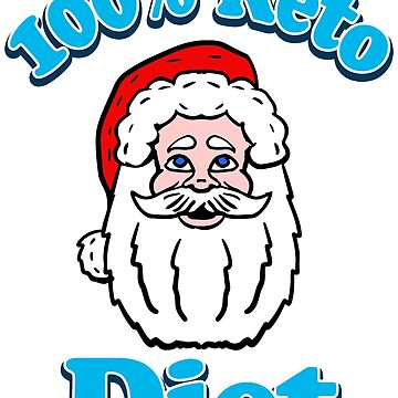 100% Keto Diet Santa by Rajee