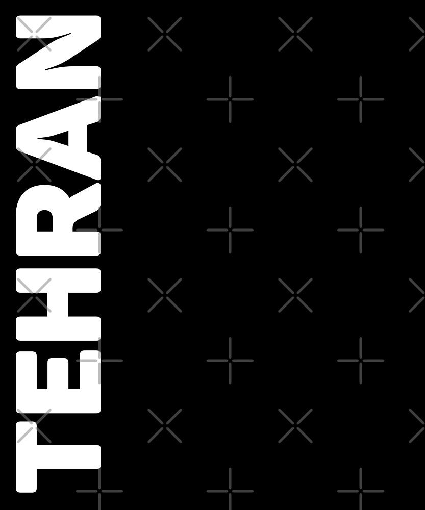 Tehran T-Shirt by designkitsch