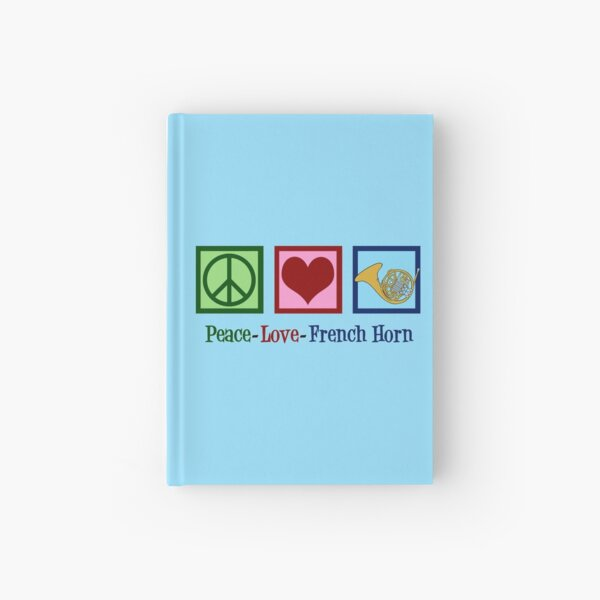 Peace Love French Horn Hardcover Journal