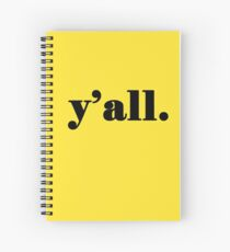 Y'all - It's a Southern Thing Spiral Notebook