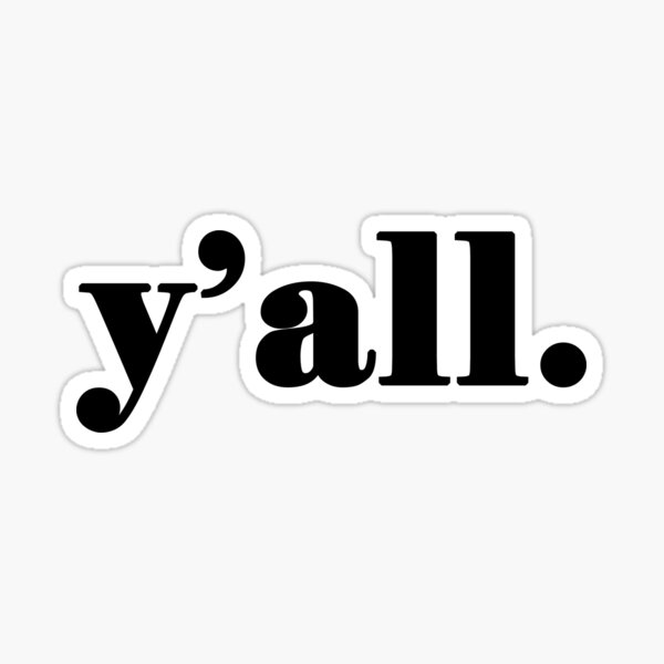 Y'all - It's a Southern Thing Sticker
