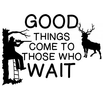 DEER STAND: GOOD THINGS COME by CalliopeSt