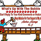 WHAT'S UP WITH THE BUBBLE by WhiteDove Studio kj gordon