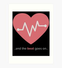 And the Beat Goes On... (Design Day 28) Art Print